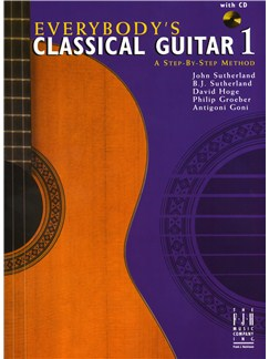 Everybody's Classical Guitar 1 - A Step-By-Step Method Books and CDs | Classical Guitar