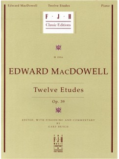 Edward MacDowell: Twelve Etudes Op.39 Books   Piano