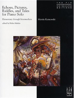 Martin Kutnowski: Echos, Pictures, Riddles and Tales for Piano Solo Books | Piano