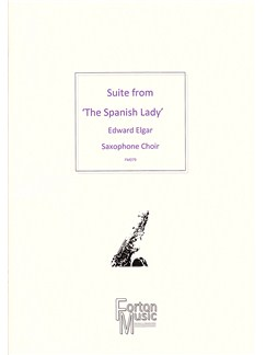 Edward Elgar: Suite From The Spanish Lady Books | Saxophone