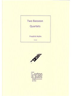 Fredrik Holm: Two Bassoon Quartets Books | Bassoon, Trio