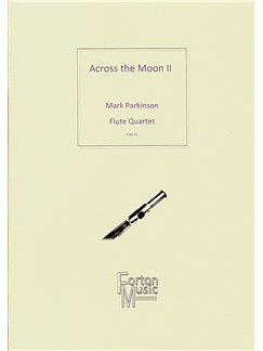 Mark Parkinson: Across The Moon II Books | Flute (Quartet)