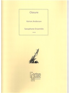 Keiron Anderson: Closure (Saxophone Ensemble) Books | Saxophone, Ensemble