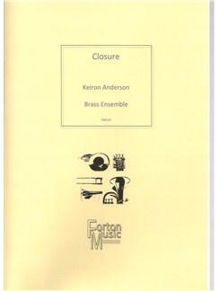 Keiron Anderson: Closure (Brass Ensemble) Books | Brass Ensemble