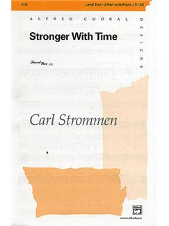 Carl Strommen: Stronger With Time Books | 2-Part Choir, Piano Accompaniment