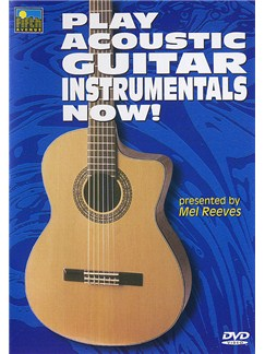 Play Acoustic Guitar Instrumentals Now! (DVD) DVDs / Videos | Acoustic Guitar