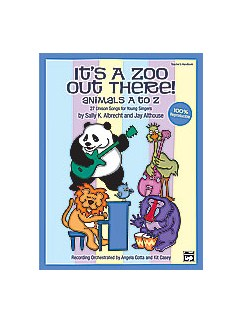 Sally K. Albrecht/Jay Althouse: It's a Zoo Out There! - Animals A to Z (27 Unison Songs For Young Singers) Books | Unison Voice, Piano Accompaniment