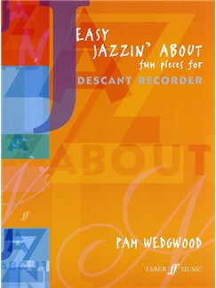 Pamela Wedgwood: Easy Jazzin' About (Descant Recorder) Books | Descant Recorder, Piano Accompaniment