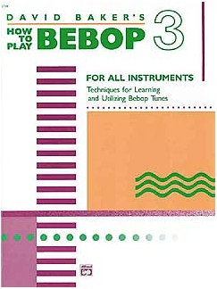 David Baker: How To Play Bebop Volume 3 Books | All Instruments