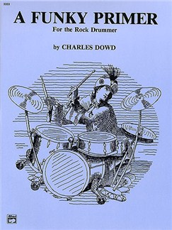 Charles Dowd: A Funky Primer For The Rock Drummer Books | Drums
