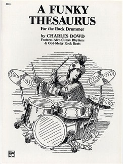 Charles Dowd: Funky Thesaurus For The Rock Drummer Books | Drums