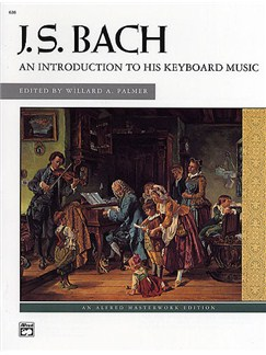 J.S. Bach: An Introduction To His Keyboard Works Books | Piano, Keyboard
