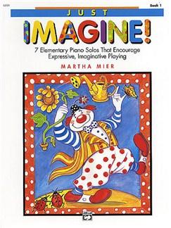 Martha Mier: Just Imagine! Book 1 Books | Piano