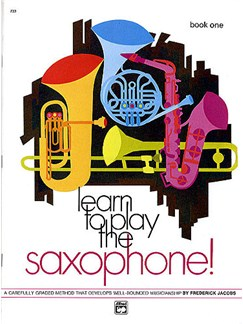 Learn To Play The Saxophone! Book One Books | Saxophone