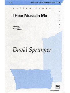 David Sprunger: I Hear Music In Me (SAB) Books | SAB, Piano Accompaniment
