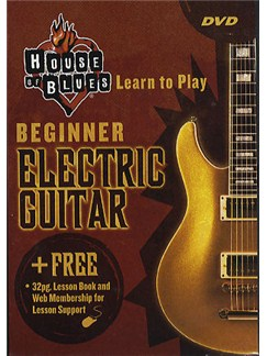 House Of Blues: Learn To Play Beginner Electric Guitar DVDs / Videos | Guitar