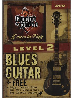 House Of Blues: Learn To Play Blues Guitar - Level 2 DVDs / Videos | Guitar