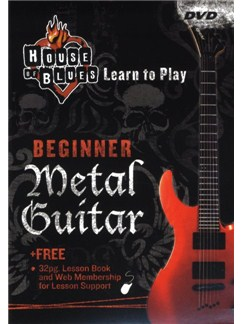 House Of Blues - Learn To Play: Beginner Metal Guitar DVDs / Videos | Guitar