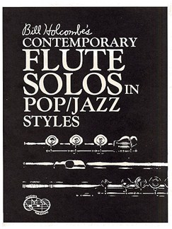 Bill Holcombe's Contemporary Flute Solos In Pop/Jazz Styles Books | Flute, Piano Accompaniment