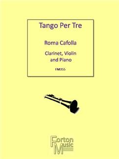 Roma Cafolla: Tango Per Tre Books | Clarinet, Violin, Piano Accompaniment