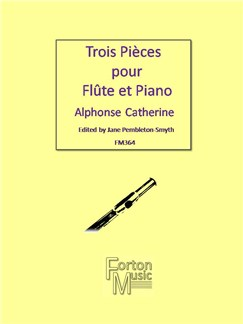 Alphonse Catherine: Trois Pieces Books   Flute, Piano Accompaniment