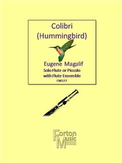 Eugene Magalif: Colibri (Hummingbird) Books   Flute, Piccolo, Ensemble