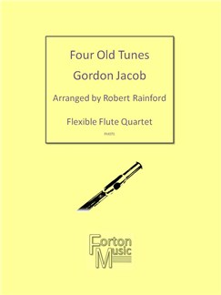 Gordon Jacob: Four Old Tunes Books | Flute