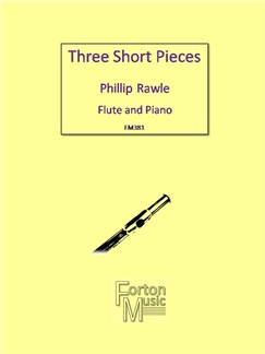 Phillip Rawle: Three Short Pieces Books | Flute, Piano Accompaniment
