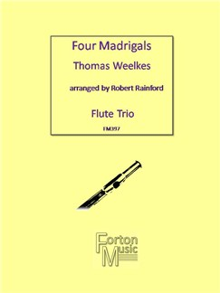 Thomas Weelkes: Four Madrigals Books | Flute