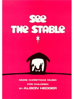 Alison Hedger: See The Stable (Teacher's Book) Books | Piano, Vocal & Guitar