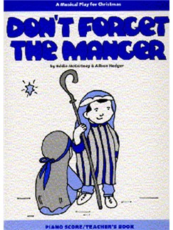 Alison Hedger: Don't Forget The Manger (Teacher's Book) Books | Piano, Vocal & Guitar