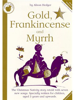 Alison Hedger: Gold, Frankincense And Myrrh (Teacher's Book) Books | Piano, Vocal & Guitar