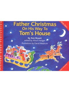 Ann Bryant: Father Christmas On His Way To Tom's House Books |