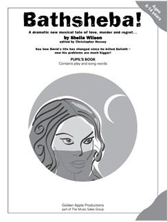 Sheila Wilson: Bathsheba! (Pupil's Book) Libro | Piano y Voz