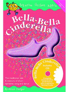 Bitesize Golden Apple: Bella-Bella Cinderella Books and CDs | Unison Voice, Piano Accompaniment