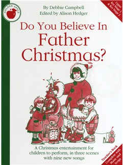 Debbie Campbell: Do You Believe In Father Christmas? - Teacher's Book/CD Books and CDs | Piano, Vocal & Guitar