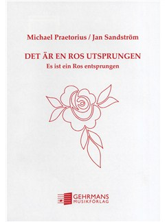 Jan Sandstrom / Michael Praetorius: Det Ar En Ros Utsprungen /  Es Ist Ein Ros Entspungen Books | SATB (Trio)