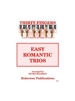 Thirty Fingers: Easy Romantic Trios Books | Piano Six Hands