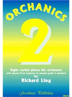 Richard Ling: Orchanics 2 - Eight Varied Pieces For Orchestra Books | Orchestra