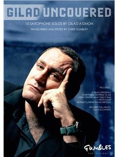 Gilad Atzmon: Gilad Uncovered Books | Alto Saxophone, Soprano Saxophone
