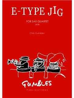 Chris Gumbley: E-Type Jig - Saxophone Quartet SATB Books   Saxophone (Quartet)