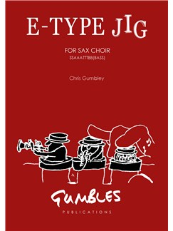 Chris Gumbley: E-Type Jig - Saxophone Choir SSAAATTBB + Opt. Bass Books | Saxophone