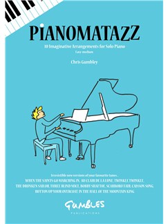 Chris Gumbley: Pianomatazz - 10 Imaginative Arrangements For Solo Piano Books | Piano