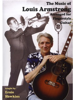 Ernie Hawkins: The Music Of Louis Armstrong Arranged For Fingerstyle Guitar DVDs / Videos | Guitar