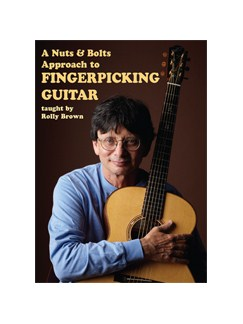 Rolly Brown: A Nuts & Bolts Approach To Fingerpicking Guitar (2 DVD Set) CD-Roms / DVD-Roms and DVDs / Videos | Guitar