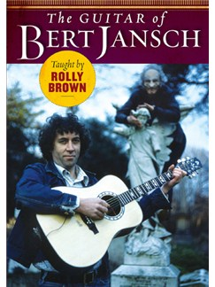 The Guitar Of Bert Jansch Taught By Rolly Brown DVDs / Videos | Guitar