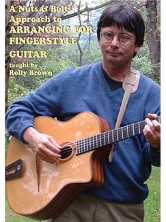 Rolly Brown: A Nuts & Bolts Approach To Arranging For Fingerstyle Guitar DVDs / Videos | Guitar