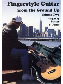Buster B. Jones: Fingerstyle Guitar From The Ground Up Volume 2 DVDs / Videos | Guitar