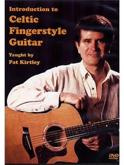 Pat Kirtley: Introduction To Celtic Fingerstyle Guitar DVDs / Videos | Guitar