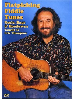 Eric Thompson: Flatpicking Fiddle Tunes - Reels, Rags And Hoedowns DVDs / Videos | Guitar